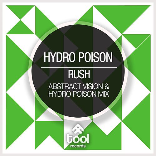 Rush (Abstract Vision & Hydro Poison Mix) by Hydro Poison