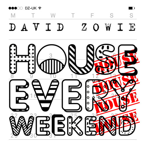House Every Weekend (Remixes) by David Zowie