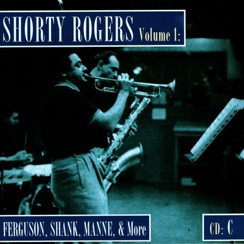 Shorty Rogers Volume 1: Fergusson, Shank, Manne, & More (CD C) de Shorty Rogers