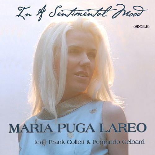 In A Sentimental Mood (SINGLE) by MARIA PUGA LAREO