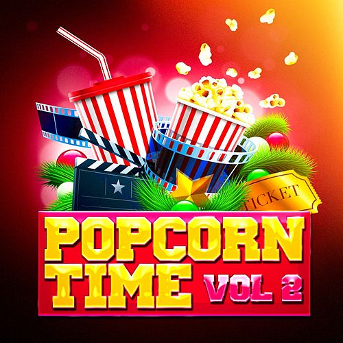 Popcorn Time, Vol. 2 (Awesome Movie Soundtracks and TV Series' Themes) by Original Motion Picture Soundtrack