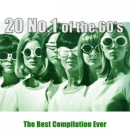 20 No.1 of the 60's (The Best Compilation Ever - Remastered) di Various Artists