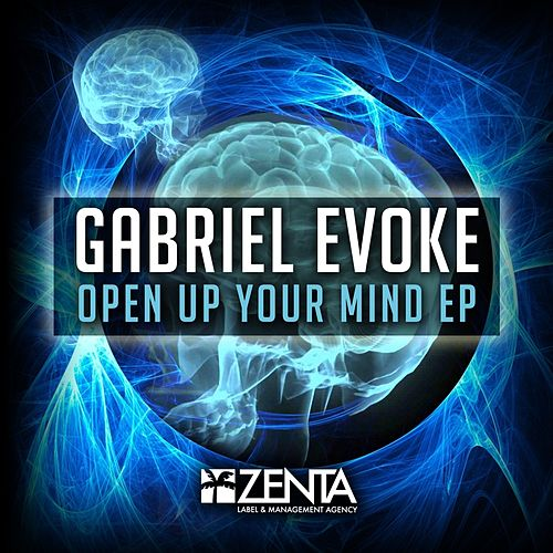 Open Up Your Mind EP by Gabriel Evoke