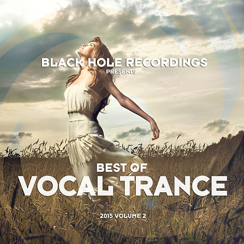 Black Hole Recordings presents Best of Vocal Trance 2015 Volume 2 von Various Artists