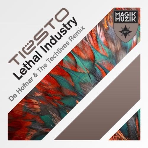 Lethal Industry (De Hofnar & The Techtives Remix) de Tiësto