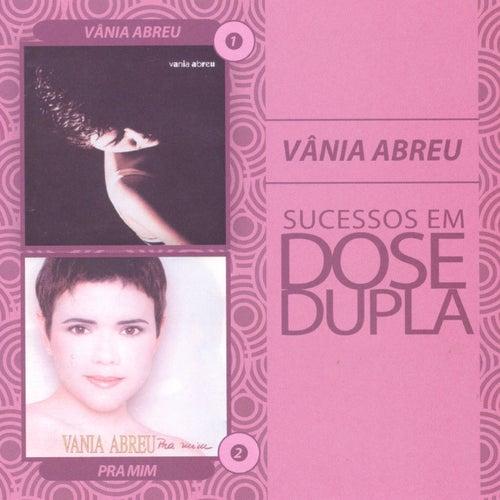 Dose Dupla Vania Abreu de Vania Abreu