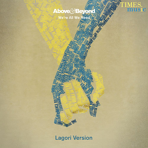 We Are All We Need (Lagori Version) [feat. Lagori & Girish Pradhan] - Single by Above & Beyond