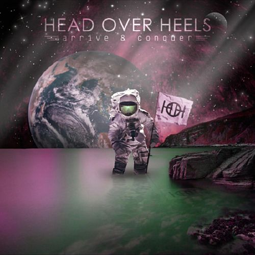 Arrive & Conquer de Head Over Heels