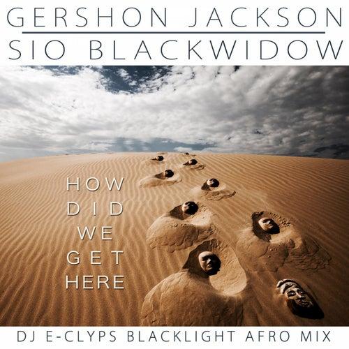 How Did We Get Here von Gershon Jackson