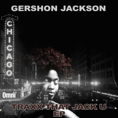Traxx That Jack U von Gershon Jackson