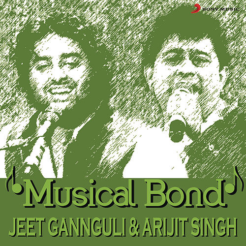 Musical Bond: Jeet Gannguli & Arijit Singh de Arijit Singh