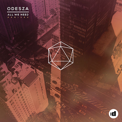 All We Need by ODESZA