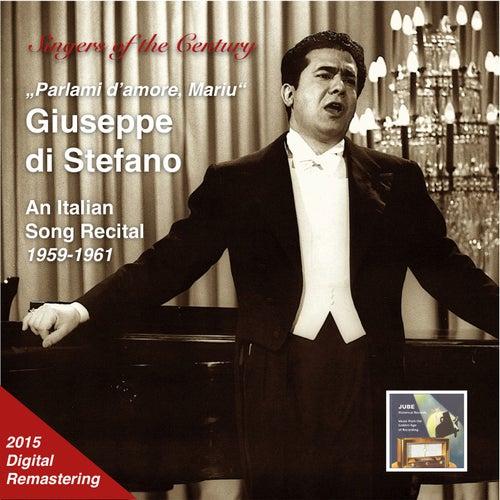 Singers of the Century: Giuseppe di Stefano 'Parlami d'amore Mariù' - An Italian Song Recital (Remastered 2015) von Giuseppe Di Stefano