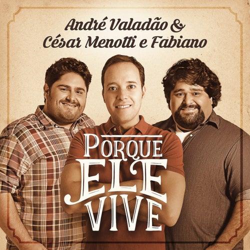 Porque Ele Vive - Single von André Valadão