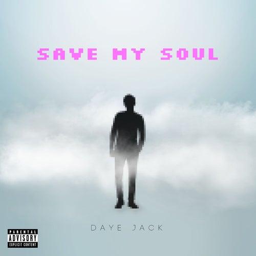 Save My Soul de Daye Jack