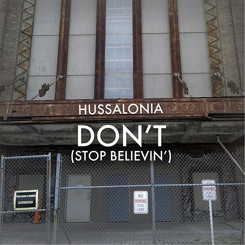Don't (Stop Believin') by Hussalonia