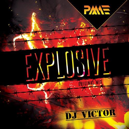Explosive by DJ Victor