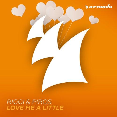 Love Me A Little von Riggi & Piros
