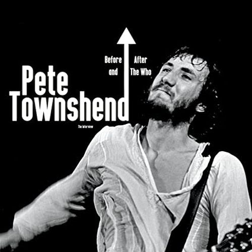 Before & After the Who by Pete Townshend