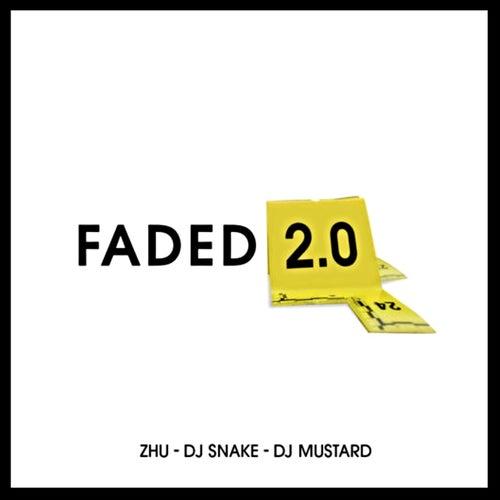 Faded 2.0 (DJ Mustard & DJ Snake Remix) von ZHU
