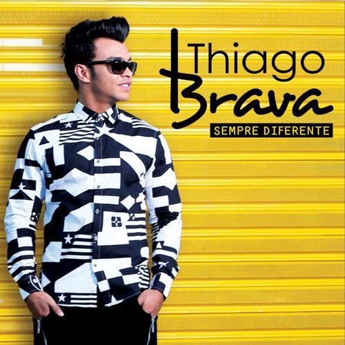 Sempre Diferente de Thiago Brava
