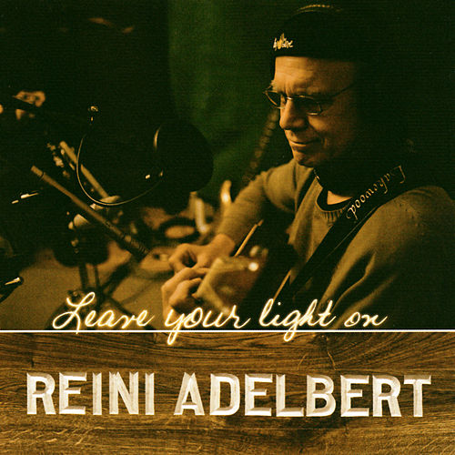 Leave Your Light On by Reini Adelbert