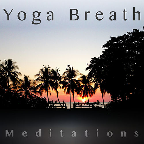 Yoga Breath Meditations by Mindful Meditation