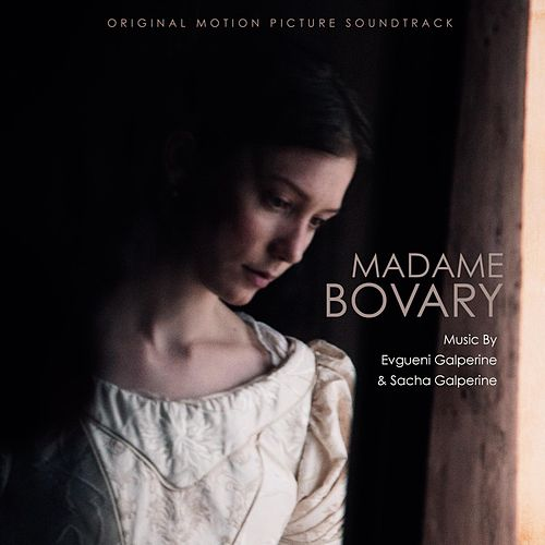 Madame Bovary (Original Motion Picture Soundtrack) by Evgueni Galperine