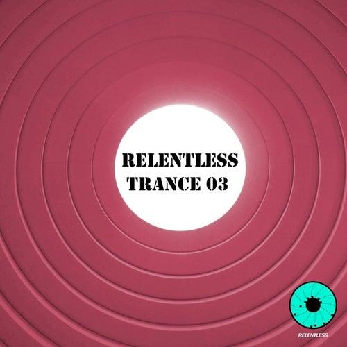 Relentless Trance 03 von Various Artists