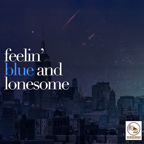 Feelin' Blue and Lonesome de Various Artists