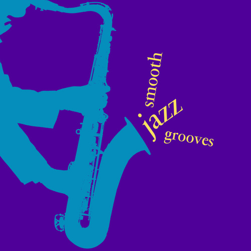 Smooth Jazz Grooves by Various Artists