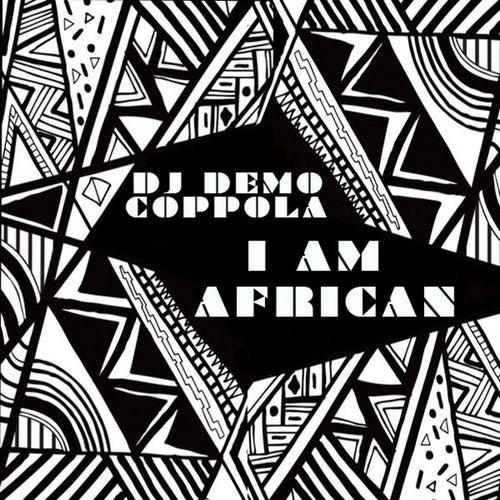 I Am African by Dj Demo Coppola