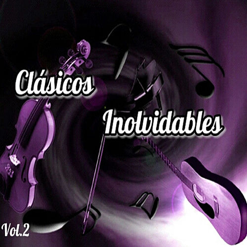 Clásicos inolvidables, Vol. 2 by Various Artists