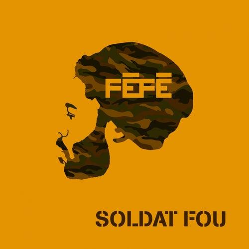 Soldat fou de Féfé