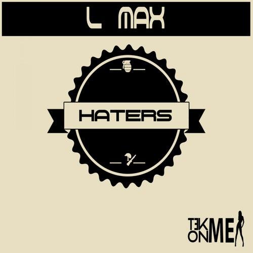 Haters de L Max