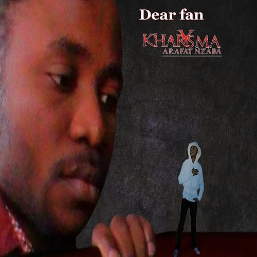 Dear fan (Single and bonus) de Kharysma Arafat Nzaba