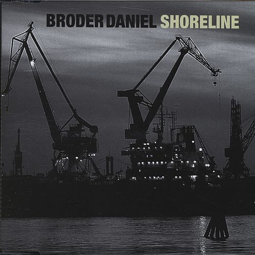 Shoreline by Broder Daniel