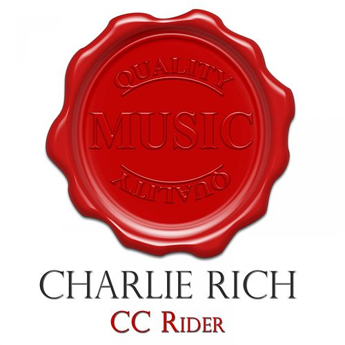 Cc Rider - Quality Music by Charlie Rich