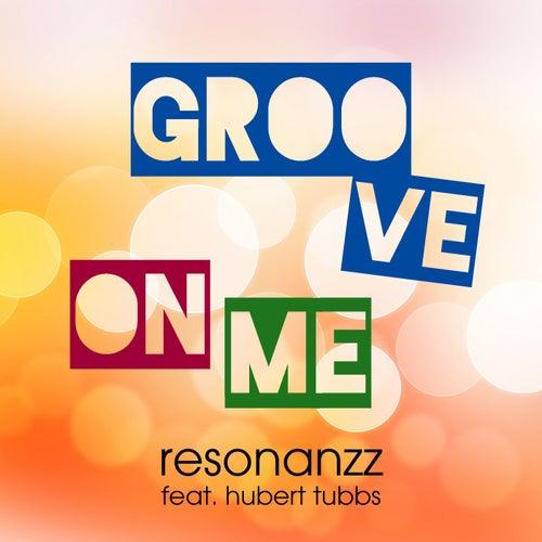 Groove on Me di Resonanzz