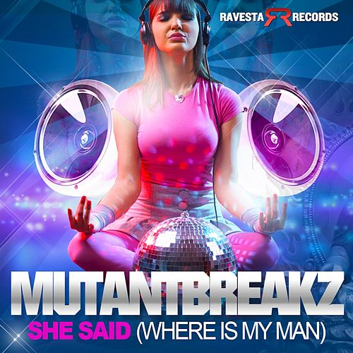 She Said (Where Is My Man) by Breaking News