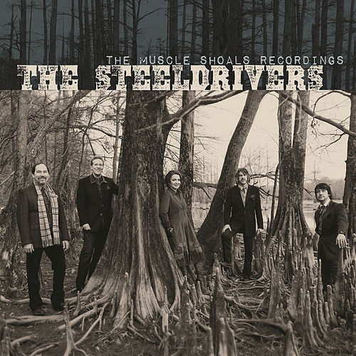 The Muscle Shoals Recordings de The SteelDrivers