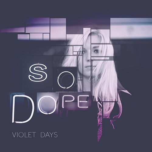 So Dope by Violet Days
