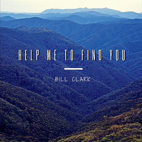 Help Me to Find You by Bill Clark (1)