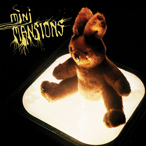 Mini Mansions by Mini Mansions