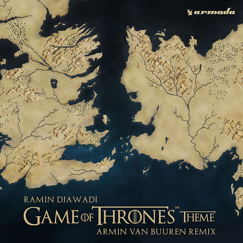 Game Of Thrones Theme (Armin van Buuren Remix) by Ramin Djawadi