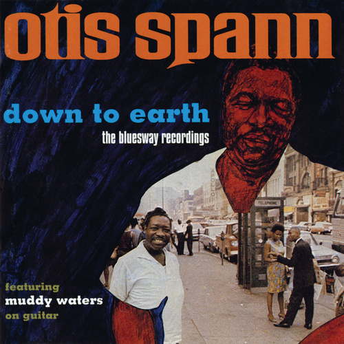 Down To Earth: The Bluesway Recordings von Otis Spann