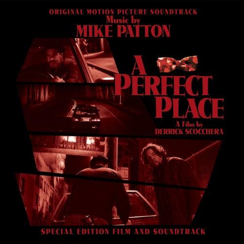 A Perfect Place (Original Motion Picture Soundtrack) von Mike Patton