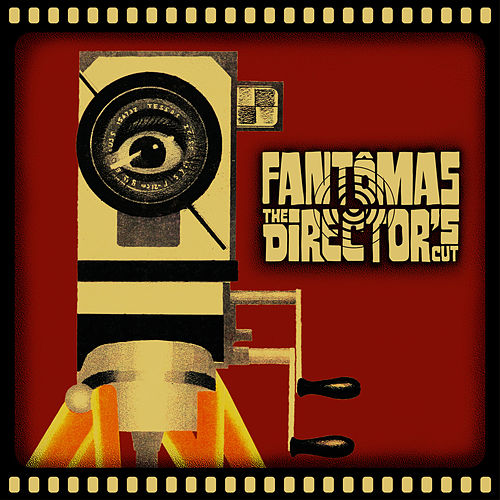 The Director's Cut de Fantomas