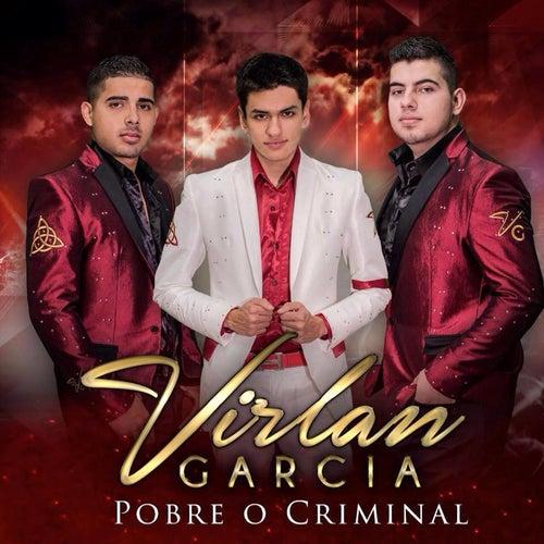 Pobre O Criminal de Virlan Garcia