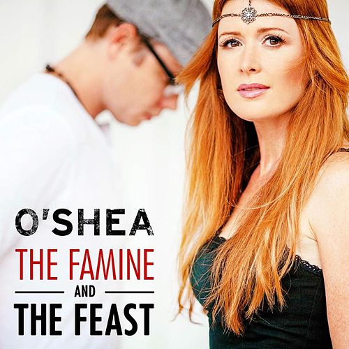 The Famine and the Feast by O'shea